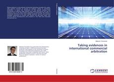 Couverture de Taking evidences in international commercial arbitration