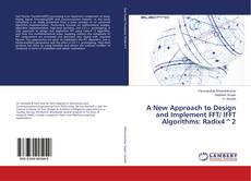 Bookcover of A New Approach to Design and Implement FFT/ IFFT Algorithms: Radix4^2