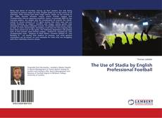Bookcover of The Use of Stadia by English Professional Football