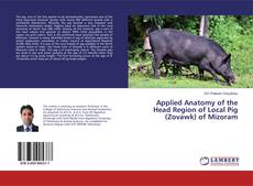 Couverture de Applied Anatomy of the Head Region of Local Pig (Zovawk) of Mizoram
