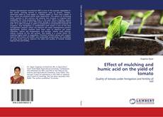 Bookcover of Effect of mulching and humic acid on the yield of tomato