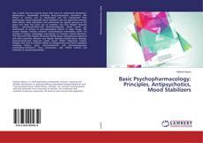 Couverture de Basic Psychopharmacology: Principles, Antipsychotics, Mood Stabilizers
