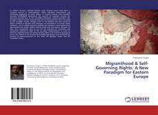 Bookcover of Migranthood & Self-Governing Rights: A New Paradigm for Eastern Europe