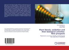 Plant Sterols, oxidation and their biological activities: New prospects kitap kapağı