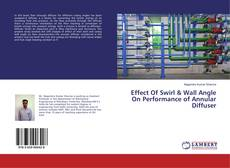 Capa do livro de Effect Of Swirl & Wall Angle On Performance of Annular Diffuser