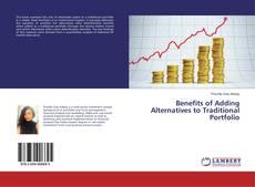 Bookcover of Benefits of Adding Alternatives to Traditional Portfolio