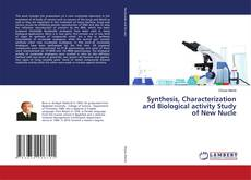 Copertina di Synthesis, Characterization and Biological activity Study of New Nucle