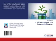 Borítókép a  A Pharmacological and Toxicological Review - hoz
