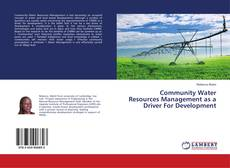 Bookcover of Community Water Resources Management as a Driver For Development