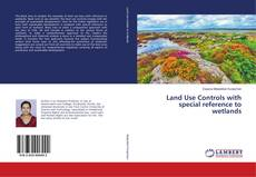 Bookcover of Land Use Controls with special reference to wetlands