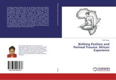 Buchcover von Birthing Position and Perineal Trauma: African Experience