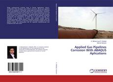 Bookcover of Applied Gas Pipelines Corrosion With ABAQUS Aplications