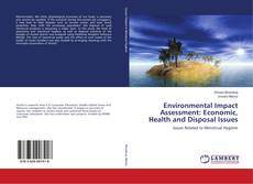 Bookcover of Environmental Impact Assessment: Economic, Health and Disposal Issues