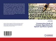 Bookcover of Comparative Study of Various Algorithms for Speech Synthesis System