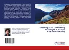 Copertina di Greening GDP: Overcoming Challenges in Natural Capital Accounting