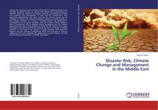 Bookcover of Disaster Risk, Climate Change and Management in the Middle East