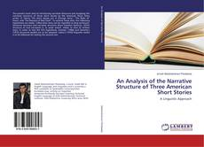 An Analysis of the Narrative Structure of Three American Short Stories的封面