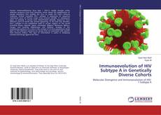 Bookcover of Immunoevolution of HIV Subtype A in Genetically Diverse Cohorts