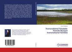 Bookcover of Transnational fairytale: Finnish-Russian transnational families
