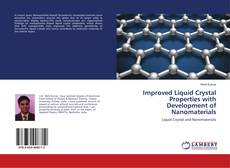 Bookcover of Improved Liquid Crystal Properties with Development of Nanomaterials