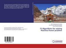 Bookcover of '9' Algorithms for solving Reactive Power problem