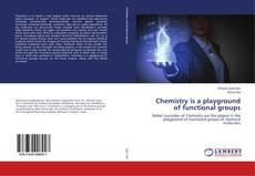 Copertina di Chemistry is a playground of functional groups