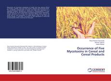 Bookcover of Occurrence of Five Mycotoxins in Cereal and Cereal Products