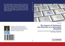 Buchcover von The Impact of Substance Use Disorder as a Secondary Disability