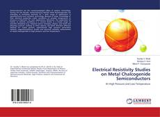 Bookcover of Electrical Resistivity Studies on Metal Chalcogenide Semiconductors