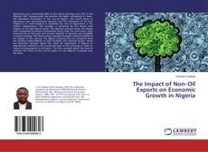 Copertina di The Impact of Non–Oil Exports on Economic Growth in Nigeria