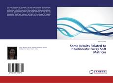 Portada del libro de Some Results Related to Intuitionistic Fuzzy Soft Matrices