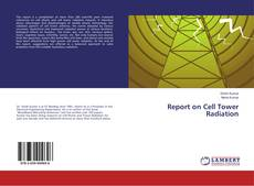 Bookcover of Report on Cell Tower Radiation