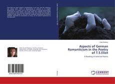 Capa do livro de Aspects of German Romanticism in the Poetry of T.S.Eliot