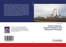 Bookcover of Sugar Industry: Location Analysis and Relocation Practices