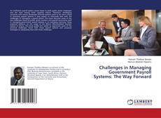 Bookcover of Challenges in Managing Government Payroll Systems: The Way Forward