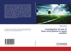 Capa do livro de Investigation of role of Solar wind plasma in space weather