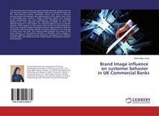 Bookcover of Brand Image influence on customer behavior in UK Commercial Banks