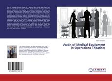 Audit of Medical Equipment in Operations Theather kitap kapağı