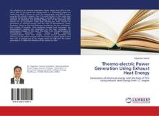 Bookcover of Thermo-electric Power Generation Using Exhaust Heat Energy