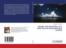 Bookcover of Design and simulation of a Tidal Current Horizontal Axis Turbine