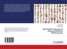 Обложка Oral Health Awareness Among Different Professionals