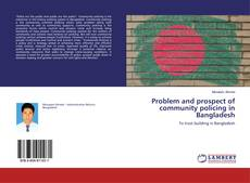 Couverture de Problem and prospect of community policing in Bangladesh