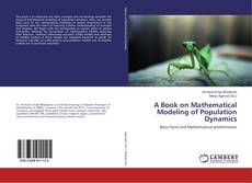 Bookcover of A Book on Mathematical Modeling of Population Dynamics