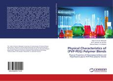 Bookcover of Physical Characteristics of (PVP-PEG) Polymer Blends