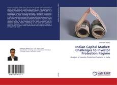 Bookcover of Indian Capital Market: Challenges to Investor Protection Regime