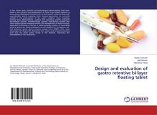 Buchcover von Design and evaluation of gastro retentive bi-layer floating tablet