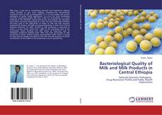Couverture de Bacteriological Quality of Milk and Milk Products in Central Ethiopia