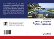Bookcover of Effects of Geometer's Sketchpad Animation on Student's Achievement