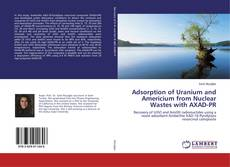 Bookcover of Adsorption of Uranium and Americium from Nuclear Wastes with AXAD-PR