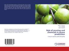Role of pruning and chemicals in guava production kitap kapağı